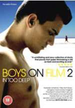 Boys On Film Vol.2 - In Too Deep