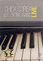 Chick Corea And Elektric Band Live
