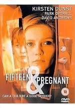 Fifteen And Pregnant