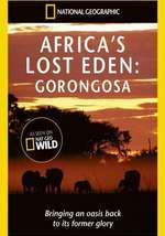 National Geographic - Africa's Lost Eden - Gorongosa