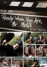 Ready When You Are, Mr McGill!
