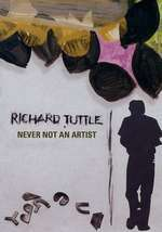 Richard Tuttle - Never Not an Artist