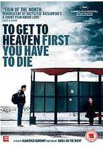 To Get to Heaven, First You Have to Die